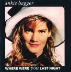 Ankie Bagger - Where Where You Last Night